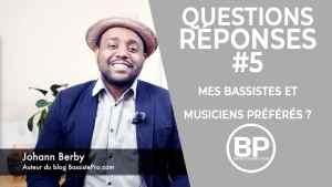 Q+R #5 Mes bassistes et musiciens préférés