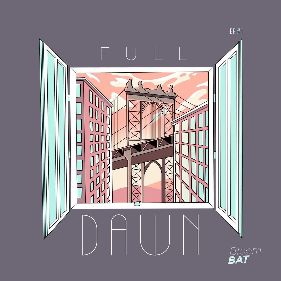 EP du dimanche : Bloom Bat – Full Dawn