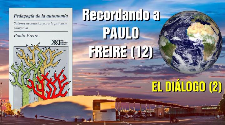 Paulo Freire. EL DIÁLOGO (2)