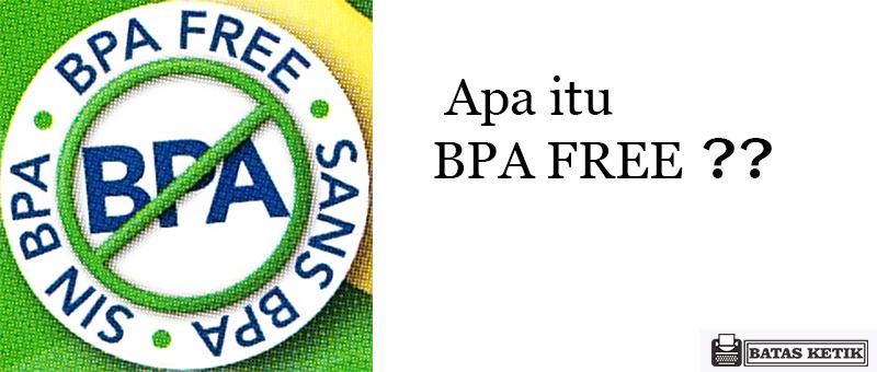 Arti BPA Free pada Botol Minum, Plastik dan Dot Bayi