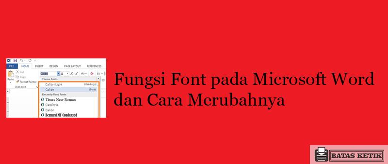 Fungsi Font pada Microsoft Word dan Cara Merubahnya