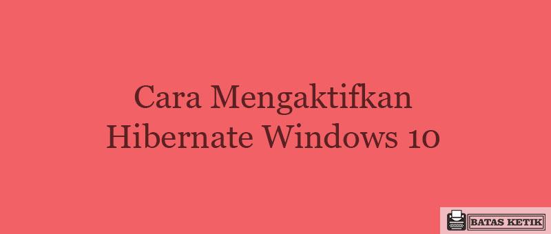 cara mengaktifkan hibernate windows 10