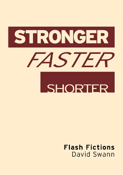 Stronger Faster Shorter