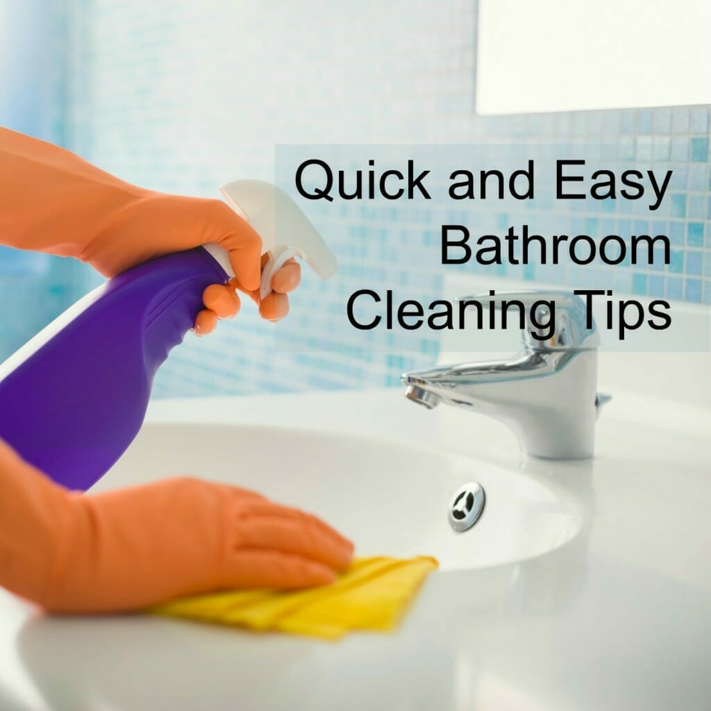 Quick and Easy Bathroom Cleaning Tips