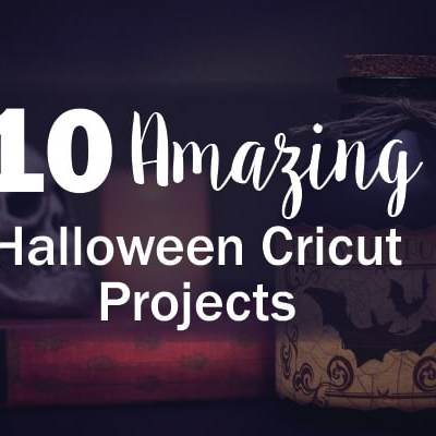 10 Amazing Halloween Cricut Projects for you to try!