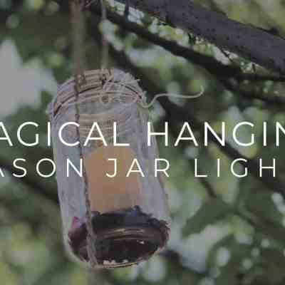 DIY Magical Hanging Lighted Mason Jar Lights (An Easy Step by Step)