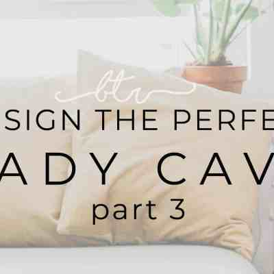 How to Design the Perfect Lady Cave that will Inspire: Woman Caves Part 3