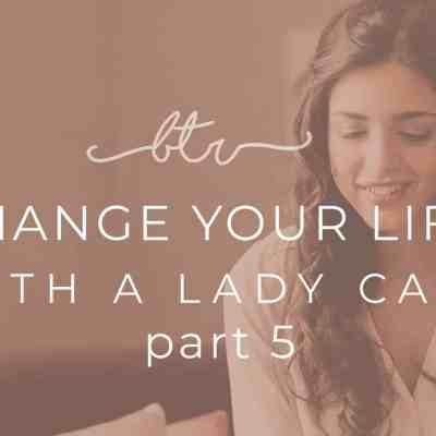 You can Change your Life with a Lady Cave Part 5