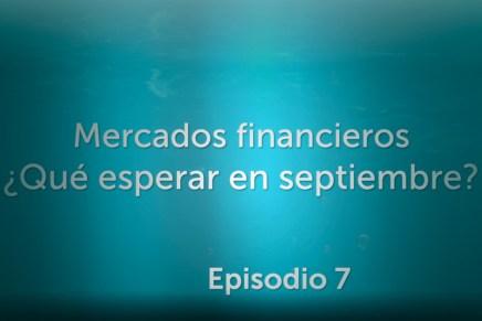 Podcast Mensual: Mercados financieros ¿Qué esperar en septiembre?