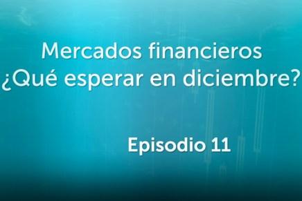 Podcast Mensual: Mercados financieros ¿Qué esperar en diciembre?