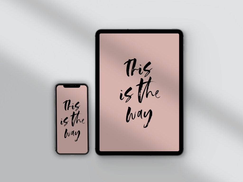 THIS IS THE WAY // free digital wallpaper // batistastudio.com
