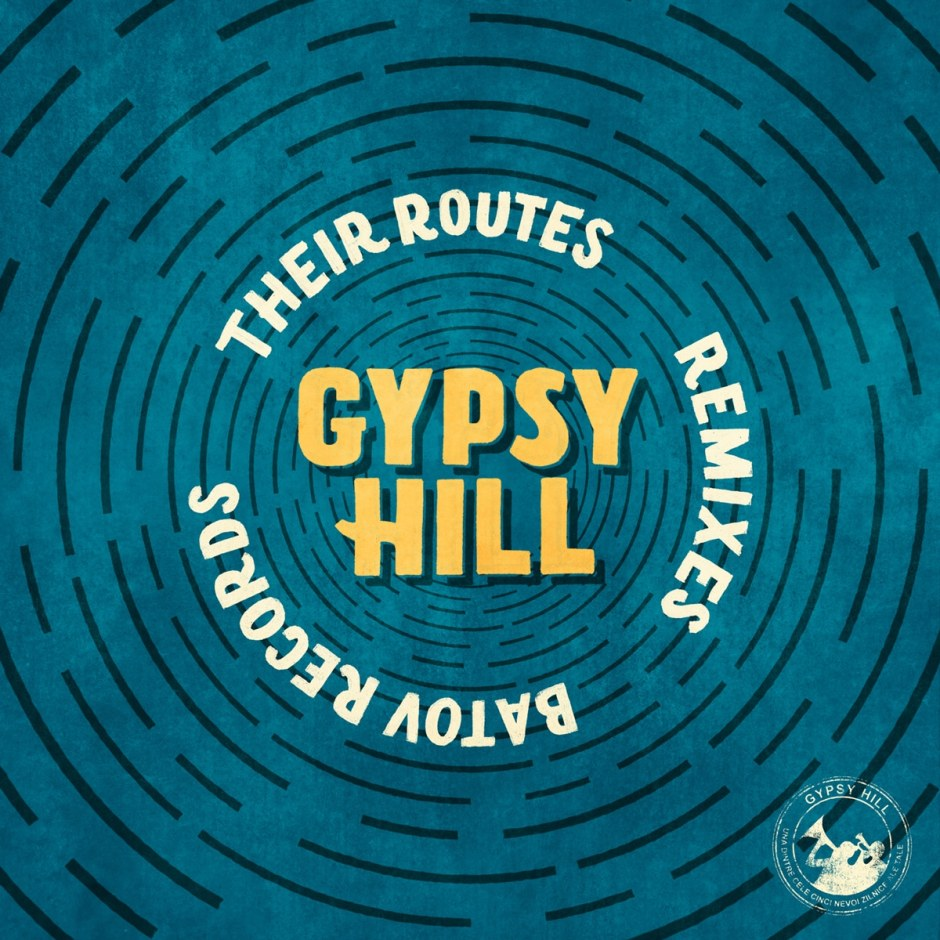 Gypsy_Hill_Their_Routes_Remixes_balkanbeats