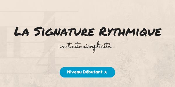 Signature Rythmique - Solfège
