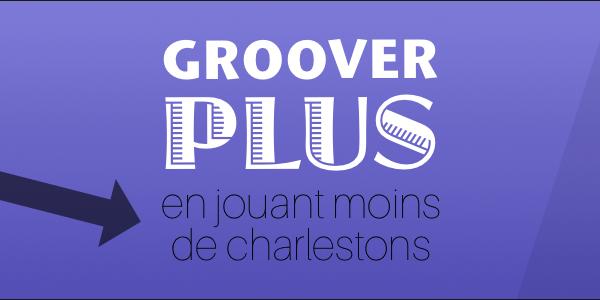 groover-plus-avec-moins-de-charlestons