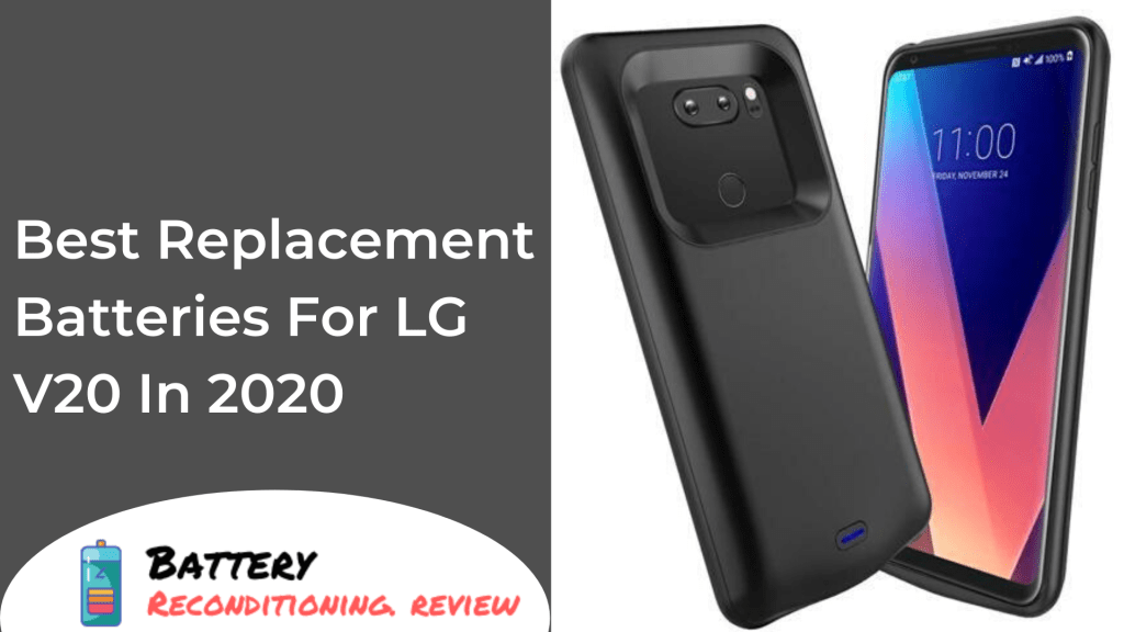 Best Replacement Batteries For LG V20