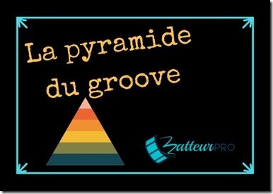 pyramide du groove