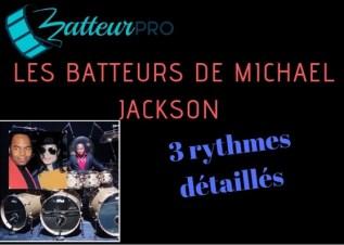 Les batteurs de Michael Jackson : 3 rythmes en détail