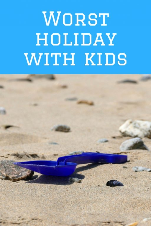 worst holidays with kids