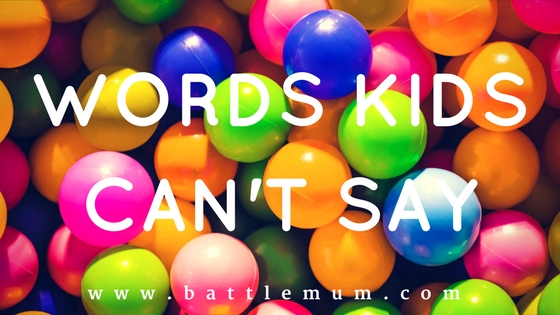 The A to Z of Words Kids Cant Say
