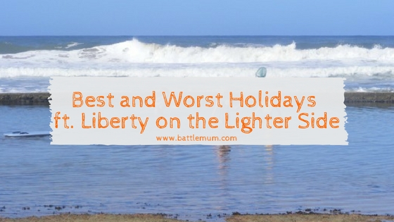 Best and Worst Holidays featuring Liberty on the Lighter Side