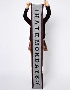 I HATE MONDAYS scarf | ASOS | Shop it here
