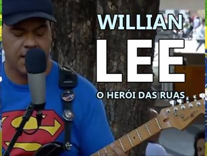 WILLIAN LEE, O HERÓI DAS RUAS