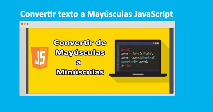 Convertir texto a Mayúsculas JavaScript