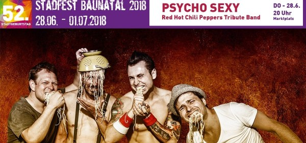 Baunatal, Stadfest Baunatal, Stadfest Baunatal 2018, Programm Donnerstag 28.6.2018, Psycho Sexy Bauantal