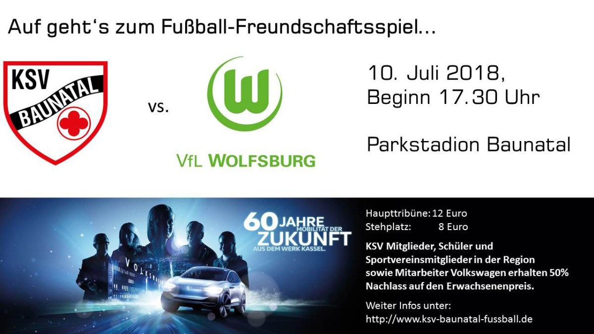60 Jahre Volkswagen in Baunatal - VfL Wolfsburg tritt zum Jubiläumsspiel beim KSV an.