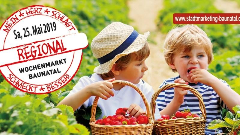 Diesen Samstag – Regional schmeckt besser – Wochenmarktfest für die ganze Familie