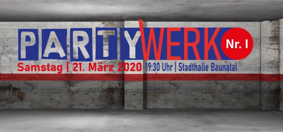 PartyWerk, PartyWerk Nr. 1, Baunatal, Veranstaltung, 21.03.2020, Stadtmarketing Baunatal, Wirtschaftsgemeinschaft Baunatal, Stadthalle Baunatal