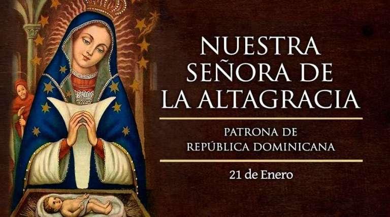Hoy es Día de la Virgen de la Altagracia, madre espiritual del pueblo dominicano.
