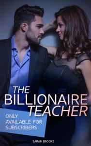 The Billionaire Teacher by Sarah J. Brooks