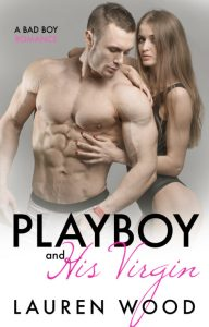 Playboy and His Virgin by Lauren Wood