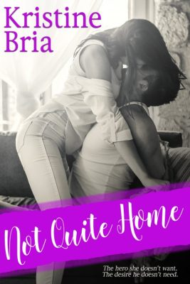 Not Quite Home by Kristine Bria