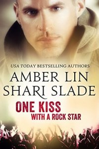 One Kiss with a Rock Star by Shari Slade and Amber Lin