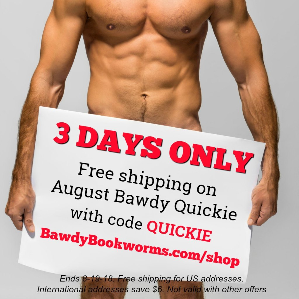 Free shipping on August Bawdy Quickie with code QUICKIE