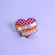 Big Butt Bigger Heart pin