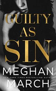 Guilty as Sin by Meghan March