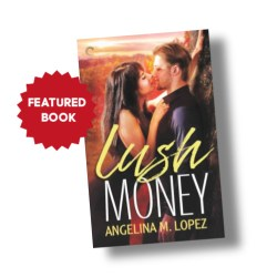 Bawdy Quickie's Featured book for November is Lush Money by Angelina M. Lopez