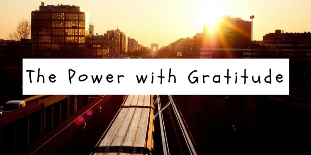 The Power with Gratitude and Appreciation