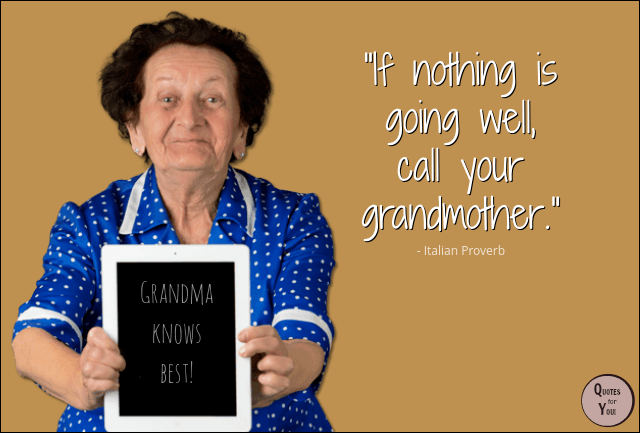 Perfect Italian Proverb about Grandmother