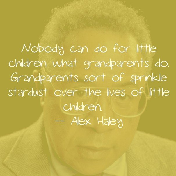 Powerful Words About Grandmother from Alex Haley