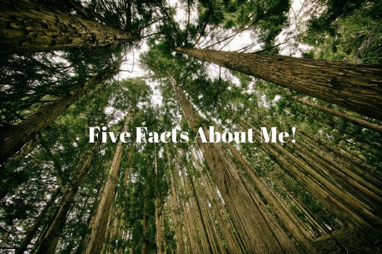 Five Facts About Me!