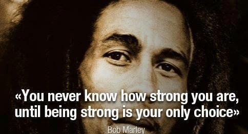 bob marley quote being strong