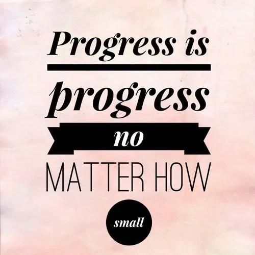 progress is progress no matter how small