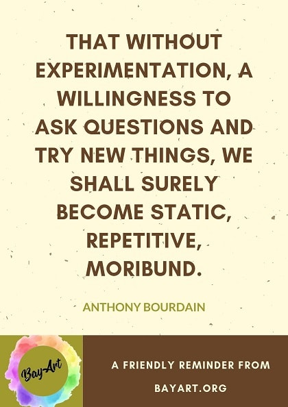 anthony bourdain quotes about life