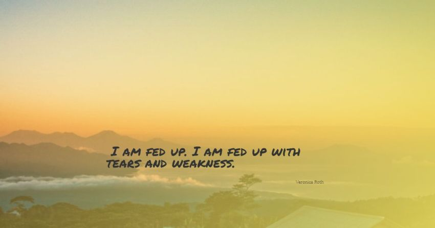 fed up quotes