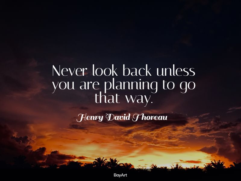 greatest never look back quotes