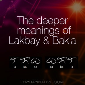 "the deeper meaning of the baybayin of ""lakbay"" and ""bakla"". BaybayinAlive.com"